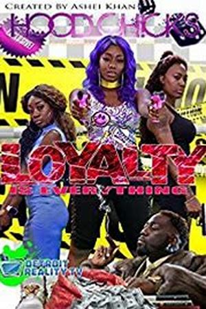 HOOD CHICKS the Movie: LOYALTY IS EVERYTHING