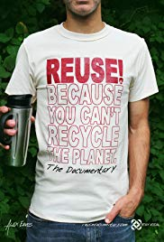 Reuse! Because You Can't Recycle the Planet.
