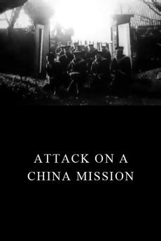 ‎Attack on a China Mission (1900) directed by James ...