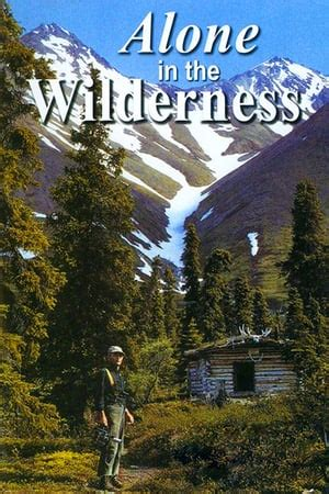 Alone in the Wilderness (2004) — The Movie Database (TMDb)