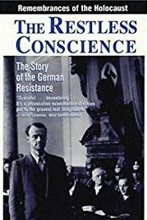 The Restless Conscience: Resistance to Hitler Within Germany