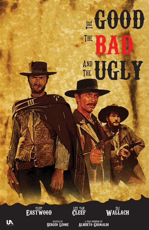 The Good, The Bad and the Ugly Movie Poster by DesignGuy89 ...