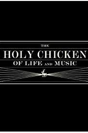 The Holy Chicken of Life and Music