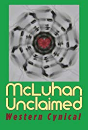 McLuhan Unclaimed: Western Cynical