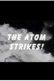 The Atom Strikes!
