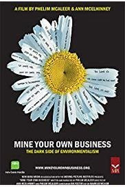 Mine Your Own Business: The Dark Side of Environmentalism