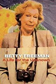 Betty Freeman: A Life for the Unknown