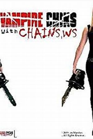 Vampire Chicks with Chainsaws