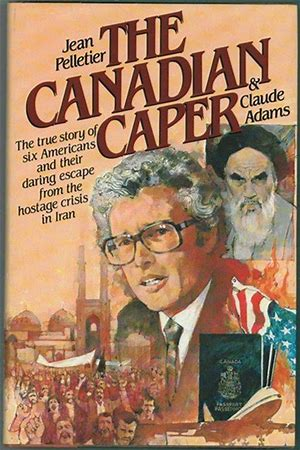 Escape from Iran: The Canadian Caper History
