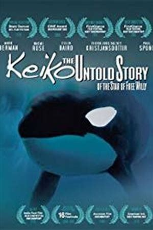 Keiko: The Untold Story of the Star of Free Willy